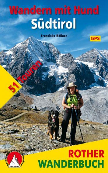 Wandern mit Hund. Südtirol 51 Touren