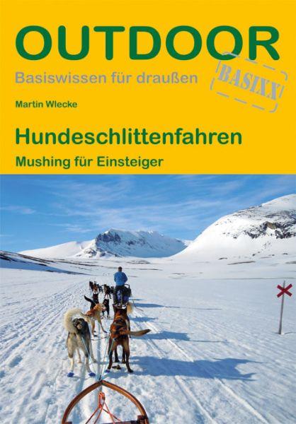 Hundeschlittenfahren – Mushing für Einsteiger